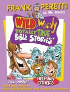Helping Others (Wild & Wacky Totally True Bible Stories Series) eBook