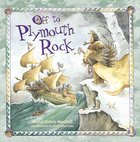 Off to Plymouth Rock! eBook
