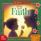 Tell Me About Faith (Big Topics For Little People Series) eBook