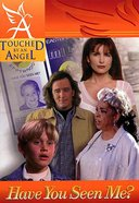 Have You Seen Me (#02 in Touched By An Angel (Child) Series) eBook