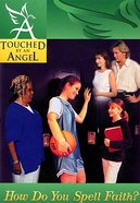 How Do You Spell Faith (#03 in Touched By An Angel (Child) Series) eBook