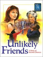 Unlikely Friends (Touched By An Angel Classic Series) eBook