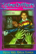 Pizza With Extra Creeps (#04 in Spine Chillers Series) eBook