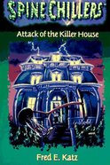 Spinechillers Mysteries: Attack of the Killer House eBook