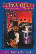 Dr. Shiver's Carnival of Terror (#01 in Spine Chillers Series) eBook