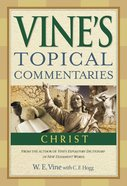 Christ (Vine's Topical Commentary Series)