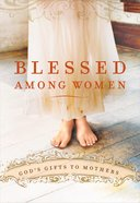 Blessed Among Women eBook