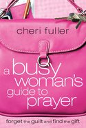 A Busy Woman's Guide to Prayer eBook