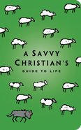 A Savvy Christian's Guide to Life eBook