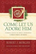Come Let Us Adore Him (101 Questions About The Bible Kingstone Comics Series) eBook