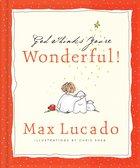 God Thinks You're Wonderful! eBook