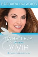 La Belleza De Saber Vivir (Spanish) (Spa) (The Beauty Of Knowing How To Live) eBook