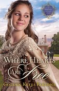Where Hearts Are Free (#03 in Darkness To Light Series) eBook