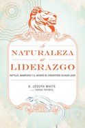 La Naturaleza Del Liderazgo (Spanish) (Spa) (Nature Of Leadership) eBook