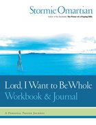 Lord, I Want to Be Whole (Workbook And Journal) eBook