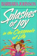 Splashes of Joy in the Cesspools of Life eBook