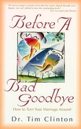 Before a Bad Goodbye eBook
