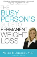 The Busy Person's Guide to Permanent Weight Loss eBook
