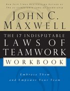 The 17 Indisputable Laws of Teamwork (Workbook) eBook