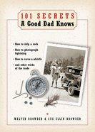 101 Secrets a Good Dad Knows eBook