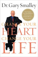 Change Your Heart, Change Your Life eBook