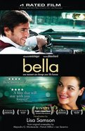 Bella: A Novelization of the Award-Winning Movie eBook