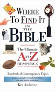 Where to Find It in the Bible (Ultimate A To Z Resource Series) eBook