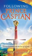 Following Prince Caspian eBook