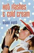 Hot Flashes & Cold Cream eBook