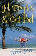 Hot Tropics & Cold Feet eBook