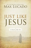 Lucado Classic Collection #02: Just Like Jesus eBook