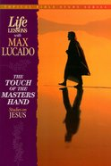Life Lessons Touch of Masters Hand (#01 in Topical Bible Study Series) eBook