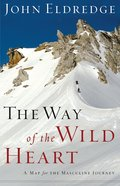 The Way of the Wild Heart eBook