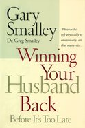 Winning Your Husband Back Before It's Too Late eBook