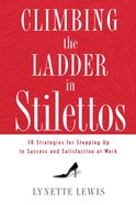 Climbing the Ladder in Stilettos eBook