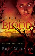 Field of Blood (#01 in Jerusalem's Undead Trilogy Series) eBook