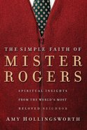 The Simple Faith of Mister Rogers eBook