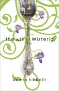 The Will of Wisteria eBook
