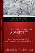 Advancing Through Adversity (Life Principles Study Series) eBook