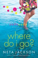 Where Do I Go? (#01 in Yada Yada House Of Hope Series) eBook