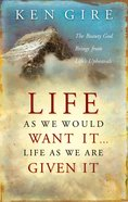 Life as We Would Want It...Life as We Are Given It eBook