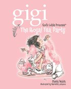 The Royal Tea Party (Gigi, God's Little Princess Series) eBook