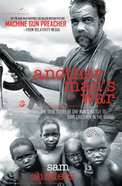 Another Man's War; the True Story of One Man's Battle to Save Children in the Sudan eBook