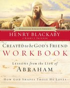 Created to Be God's Friend (Workbook) (Biblical Legacy Series) eBook
