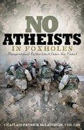 No Atheists in Foxholes eBook