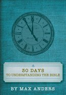 30 Days to Understanding the Bible in 15 Minutes a Day eBook