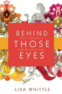 Behind Those Eyes eBook