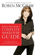 Robin McGraw's Complete Makeover Guide eBook
