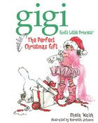 The Perfect Christmas Gift (Gigi, God's Little Princess Series) eBook