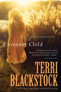 Wof Fiction: Covenant Child (Women Of Faith Fiction Series) eBook